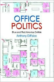 Office Politics: Blue and Red America Collide - Anthony Difalco