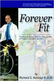 Forever Fit: The Easy-to-Follow, Step-by-Step Life Plan to Improve Your Body and Mind