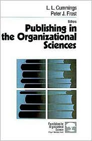 Publishing In The Organizational Sciences - L. L. Cummings (Editor), Peter J. Frost