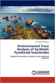 Environmental Trace Analysis of Synthetic Pyrethroid Insecticides - Saeed S. Albaseer, Dr Saeed S. Albaseer