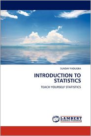 Introduction to Statistics - Sunday Fadugba