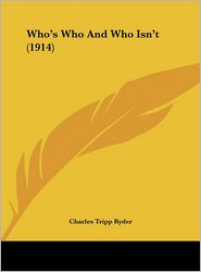 Who's Who And Who Isn't (1914) - Charles Tripp Ryder
