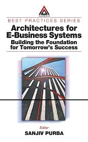 Architectures for E-Business Systems: Building the Foundation for Tomorrow's Success - Sanjiv Purba (Editor)