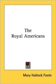 Royal Americans - Mary Hallock Foote