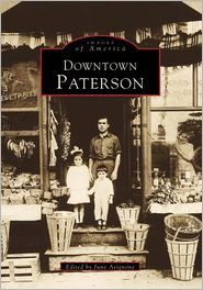 Downtown Paterson, New Jersey (Images of America Series) - June Avignone