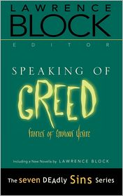 Speaking of Greed: Stories of Envious Desire - Lawrence Block (Editor)