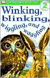 DK Readers L2: Winking, Blinking, Wiggling & Waggling - Brian Moses, Dawn Sirret, Dorling Kindersley Publishing Staff