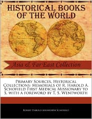 Primary Sources, Historical Collections - Robert Harold Ainsworth Schofield, Foreword by T. S. Wentworth