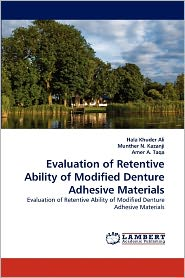 Evaluation Of Retentive Ability Of Modified Denture Adhesive Materials - Hala Khuder Ali, Amer A. Taqa, Munther N. Kazanji