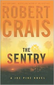 The Sentry (Elvis Cole and Joe Pike Series #14) - Robert Crais