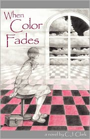 When Color Fades - Carol C.J. Clark