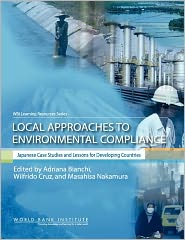 Local Approaches to Environmental Compliance: Japanese Case Studies and Lessons for Developing Countries - Wilfrido Cruz (Editor), Adriana N. Bianchi (Editor), Masahisa Nakamura (Editor)