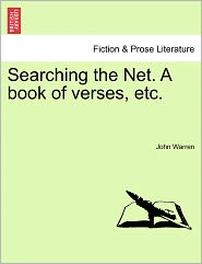 Searching The Net. A Book Of Verses, Etc. - John Warren