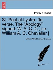 St. Paul At Lystra. [In Verse. The Apology Signed - William Alfred Cramer Chevalier