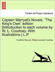 Captain Marryat's Novels. The King's Own Edition. [Introduction To Each Volume By W. L. Courtney. With Illustrations.] L.P. - Frederick Marryat, William Leonard Courtney