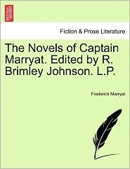 The Novels Of Captain Marryat. Edited By R. Brimley Johnson. L.P. - Frederick Marryat