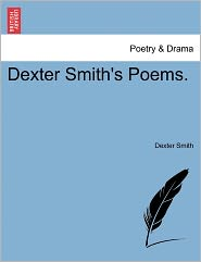 Dexter Smith's Poems. - Dexter Smith