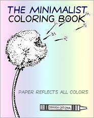 The Minimalist Coloring Book: The Absence of Coloring Contains All Coloring (Zen Koan) - Craig Conley