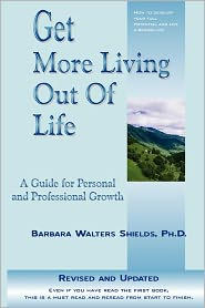Get More Living Out Of Life - Barbara Shields