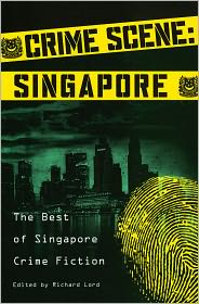 Crime Scene: Singapore: The Best of Singapore Crime Fiction - Stephen Leather