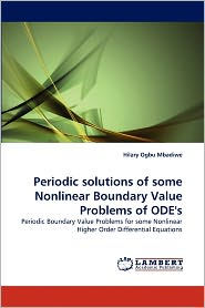 Periodic Solutions Of Some Nonlinear Boundary Value Problems Of Ode's - Hilary Ogbu Mbadiwe