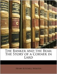 The Banker And The Bear - Henry Kitchell Webster