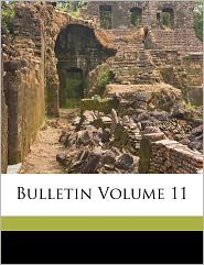 Bulletin Volume 11 - Created by United States. Surgeon General's Office