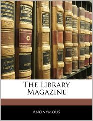 The Library Magazine - . Anonymous