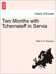Two Months with Tchernaieff in Servia - Philip H. B. Salusbury