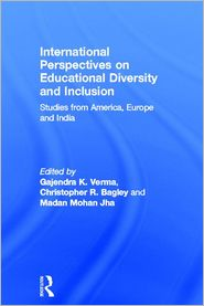 International Perspectives on Educational Diversity and Inclusion: Studies from America, Europe and India - Gajendra K. Verma (Editor), Christopher Bagley (Editor), Madan Jha (Editor)