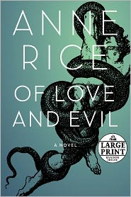Of Love and Evil (Songs of the Seraphim Series #2) - Anne Rice
