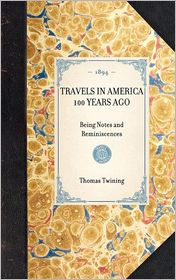 Travels in America 100 Years Ago - Thomas Twining