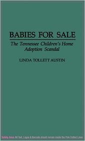 Babies for Sale: The Tennessee Children's Home Adoption Scandal