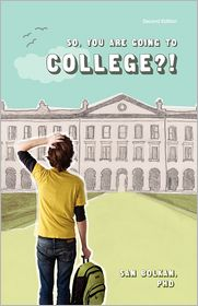 So, You Are Going To College?! (Second Edition) - San Bolkan