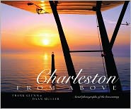 Charleston from Above: Aerial Photography of the Lowcountry - Frank Glenn, Daan Muller, Paul Cheney (Photographer)