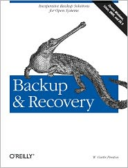 Backup & Recovery: Inexpensive Backup Solutions for Open Systems - W. Curtis Preston