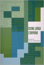 Using Large Corpora - Susan Armstrong (Editor)