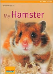 My Hamster: My Pet Series - Peter Fritzsche