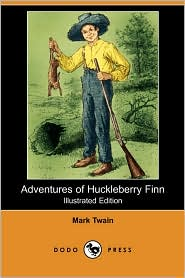 Adventures Of Huckleberry Finn (Illustrated Edition) - Mark Twain