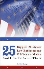 25 Biggest Mistakes Law Enforcement Officers Make and How to Avoid Them - K. Karlberg