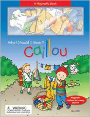 Caillou: What Should I Wear? - Pierre Brignaud (Illustrator), Chouette Publishing