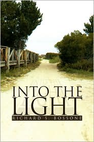 Into the Light - Richard S. Bossone