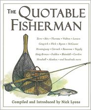 The Quotable Fisherman - Nick Lyons (Compiler)