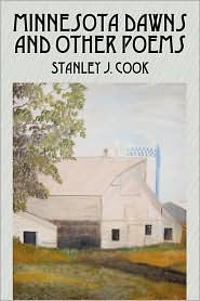 Minnesota Dawns And Other Poems - Stanley J Cook