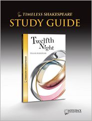 Twelfth Night Study Guide (Timeless Shakespeare Classics Series) - William Shakespeare, Saddleback Educational Publishing Staff (Editor)