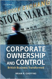 Corporate Ownership and Control: British Business Transformed - Brian R. Cheffins