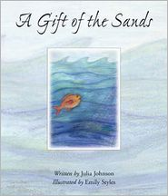 A Gift of the Sands - Julia JOHNSON, Emily Styles (Illustrator)