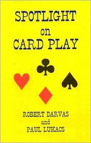 Spotlight on Card Play - Robert Darvas, Paul Lukacs