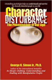Character Disturbance: the phenomenon of our age - George K. Simon