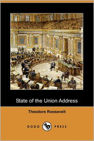 State of the Union Address - Theodore Roosevelt